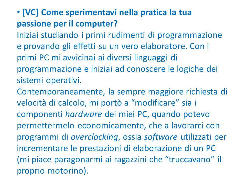 [VC] Come sperimentavi nella pratica la tua passione per il computer